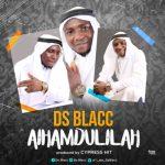 Music: DS Blacc - AL HAMDULILAH