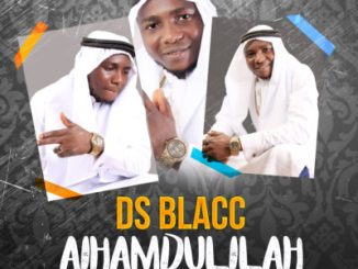 Music: DS Blacc - AL HAMDULILAH