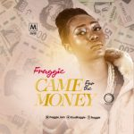 Music: Fraggie - Came For My Money (Prod. By Sess)