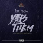 Music: Erigga - Yab Them (Before The Trip)