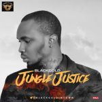 Music: Black Gold - Jungle Justice