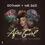Lyrics: Dotman - Afro Girl ft. Mr Eazi