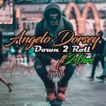 MP3 : Angelo Dorsey - Down ToRoll Ft. 24hrs