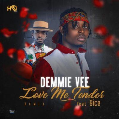 MP3 : Demmie Vee - Love Me Tender (Remix) ft. 9ice