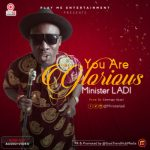 MP3 : Minister Ladi - You Are Glorious