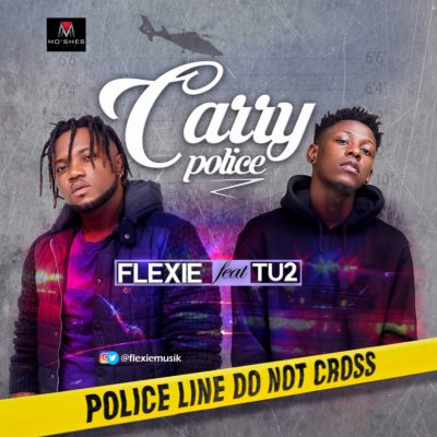 MP3 : Flexie - Carry Police ft. TU2