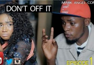 DOWNLOAD COMEDY: Mark Angel Comedy - DONT OFF IT ( Episode 119)