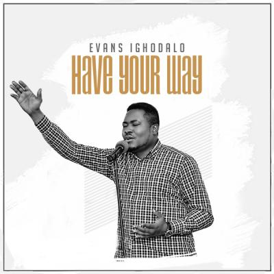 VIDEO : Evans Ighodalo - Have Your Way