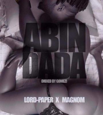 MP3 : Lord Paper x Magnom - Abin Dada