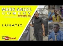 COMEDY SKIT : Mark Angel Comedy - LUNATIC (Episode 122)