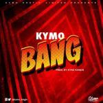 MP3 : Kymo - Bang