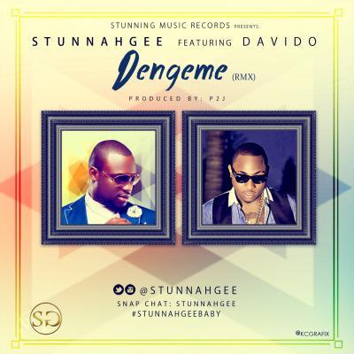 Stunnah Gee – Dengeme (Remix) ft  Davido