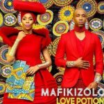 MP3 : Mafikizolo - Love Potion