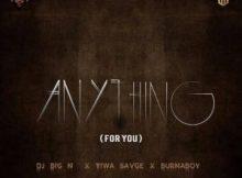 MP3 : DJ Big N - Anything For You Ft. Tiwa Savage & Burna Boy