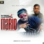 MP3 : DJ Real Ft. Small Doctor - Mario