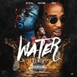 DOWNLOAD MP3 : Joe Gifted Ft  Gucci Mane & Quavo - Water