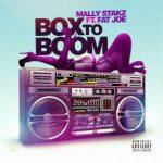 MP3 : Mally Stakz Ft. Fat Joe - Box To Boom