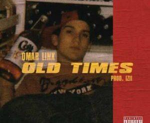 MP3 : Omar LinX - Old Times
