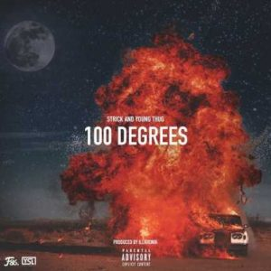 DOWNLOAD MP3 : Strick Ft  Young Thug - 100 Degrees | 9jabaze