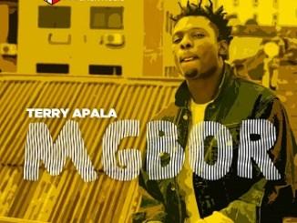 Lyrics: Terry Apala - Mgbor