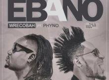 Wrecobah – Ebano (Remix) ft. Phyno