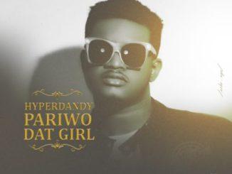 MP3 : HyperDandy - Pariwo + Dat Girl