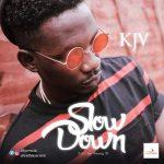 MP3 : KJV - Slow Down
