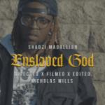 VIDEO : ShabZi Madallion - Enslaved God
