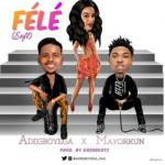 MP3 : Adegboyega - Fele Ft. Mayorkun