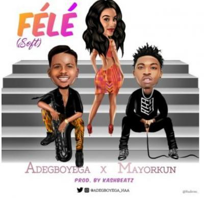 MP3 : Adegboyega - Fele Ft. Mayorkun