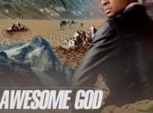 MP3 : Steve Crown - Awesome God