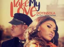 AUDIO + VIDEO : Doyinsola Ft. Sound Sultan - Take My Love