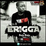 MP3 : Erigga ft. Brymo - Boju Boju