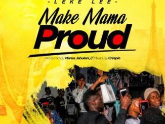 MP3 : Leke Lee - Make Mama Proud
