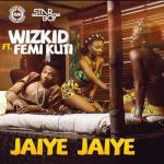 MP3 : Wizkid - Jaiye Jaiye f. Femi Kuti