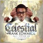 MP3 : Frank Edwards ft. Victor Ike - Celestial
