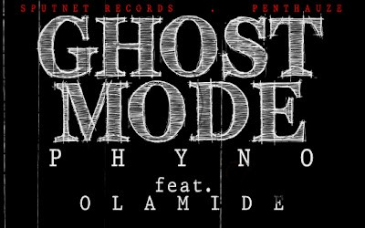 MP3 : Phyno - Ghostmode ft Olamide