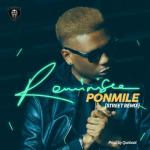 MP3 : Reminisce - Ponmile (Street Remix)