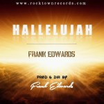 MP3 : Frank Edwards - Hallelujah