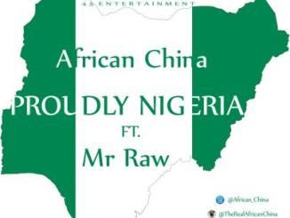 MP3 : African China ft Mr Raw - Proudly Nigerian
