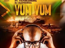 MP3 : DJ Sbu ft Patoranking & DJ Maphorisa - Vum Vum