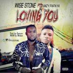 MP3 : Wise Stone ft. Fanzy Papaya - Loving You