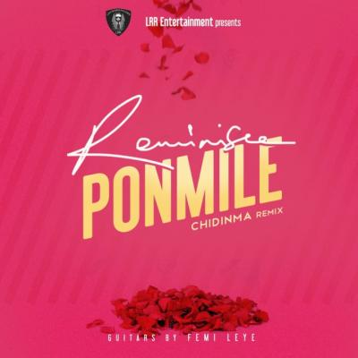 AUDIO | VIDEO : Reminisce - Ponmile (Chidinma Remix)