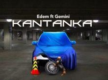 MP3 : Edem - Kantanka ft Gemini (Prod. Slimbo)