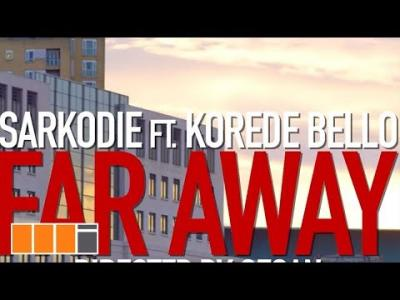 VIDEO: Sarkodie Ft. Korede Bello - Far Away