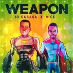 MP3 : ID Cabasa ft 9ice - Weapon