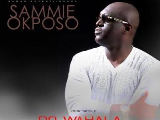 MP3 : Sammie Okposo - No Wahala