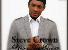 MP3 : Steve Crown - You Are Great