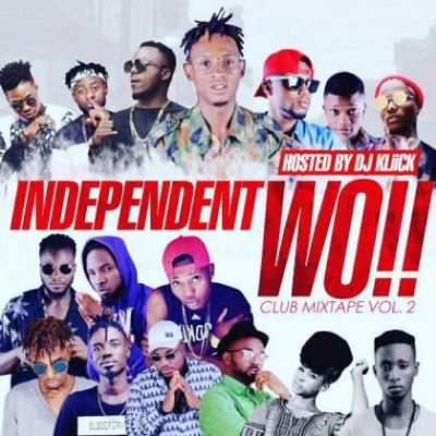 MIXTAPE: DJ Kliick - INDEPENDENT WO!! MixTape (Club Mix Vol.2)