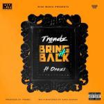 MP3 : Trendz ft. Orezi - Bring It Back